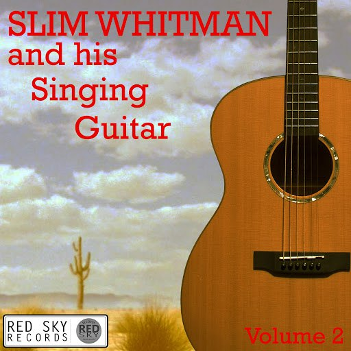 Slim Whitman альбом Slim Whitman and His Singing Guitar, Vol. 2 (Digitally Remastered)