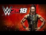 СТРИМ по WWE 2K18 - Дорога на Wrestlemania!