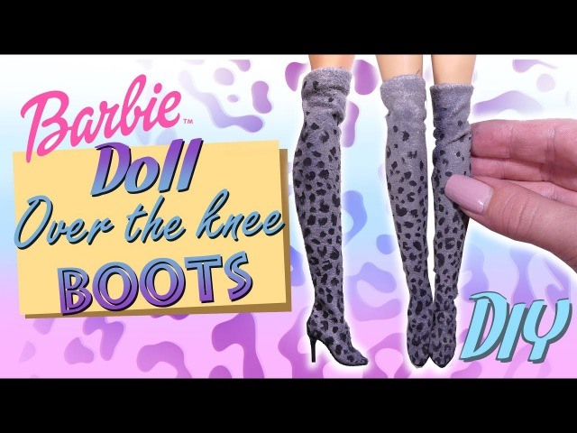 DIY How To Doll Over The Knee Boots Tutorial Barbie/Doll Miniature Shoes