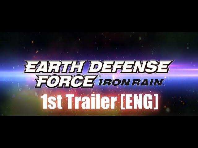 EARTH DEFENSE FORCE: IRON RAIN 1st Trailer