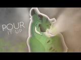 Pour It Up // Animash