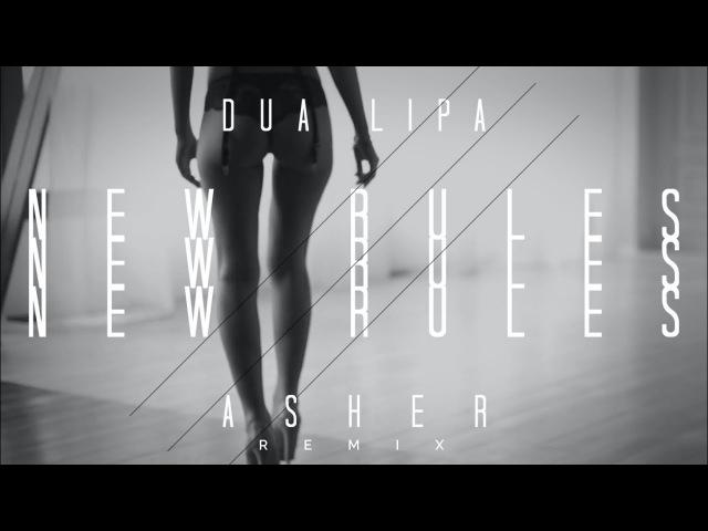 Dua Lipa - New Rules (Asher Remix Cover)