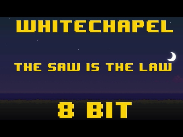 Whitechapel The Saw Is The Law 8 Version