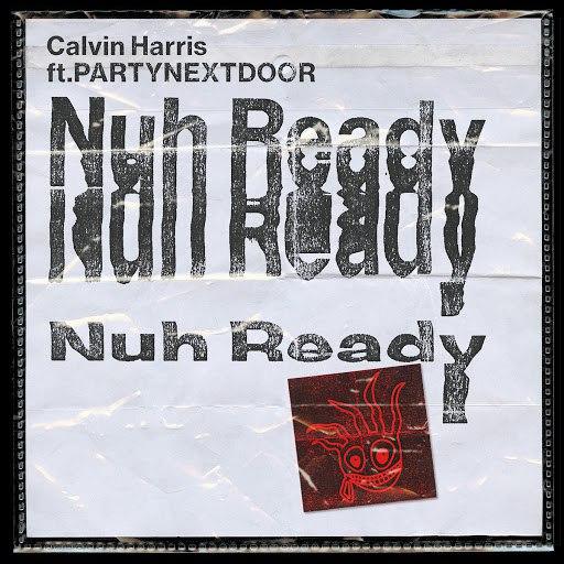 Calvin Harris альбом Nuh Ready Nuh Ready