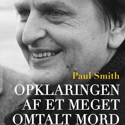 Paul Smith альбом Opklaringen af et meget omtalt mord - dokumentarisk roman om drabet på Olof Palme (uforkortet)