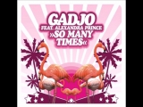 Gadjo feat. Alexandra Prince - So Many Times (Original Mix) HQ