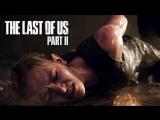 The Last Of Us: Part II (2018) | Трейлер с Paris Games Week