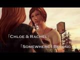 「 Chloe & Rachel | Somewhere I Belong 」