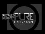 Three Drives - Barracuda (Extended Mix) Pure Progressive
