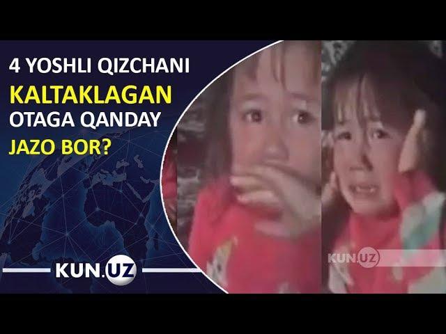 SHOK VIDEO! 4 YOSHLI QIZCHASINI KALTAKLAGAN OTA