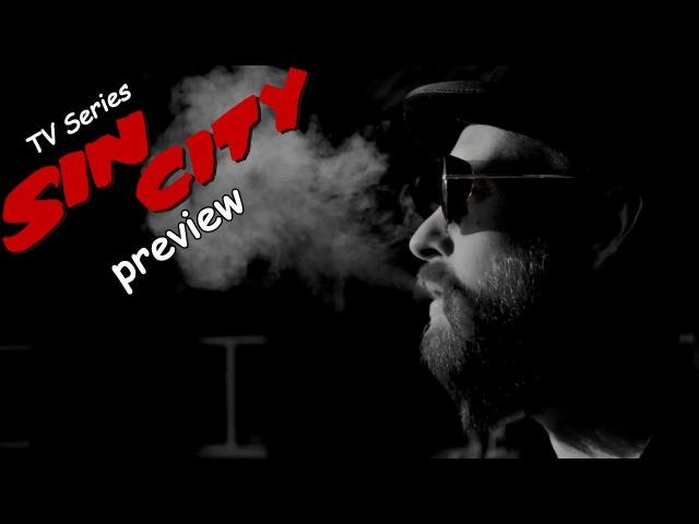 Sin City Preview TV Series Город Грехов Анонс Телесериала