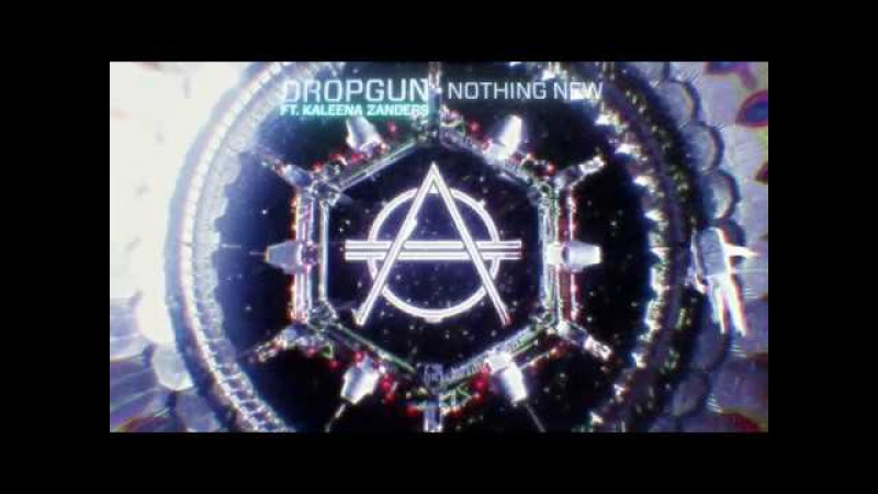 Dropgun Ft. Kaleena Zanders - Nothing New