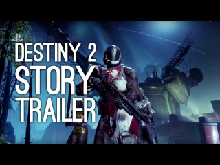 Destiny 2 Story Trailer: Destiny 2 Story Trailer at E3 2017