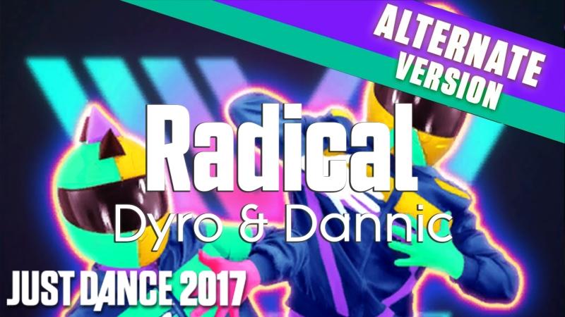 Just Dance 2017 Radical Dyro Dannic Helmer Version 60FPS
