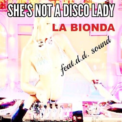 LA BIONDA альбом She's Not a Disco Lady (feat. D.D. Sound) [High Energy]