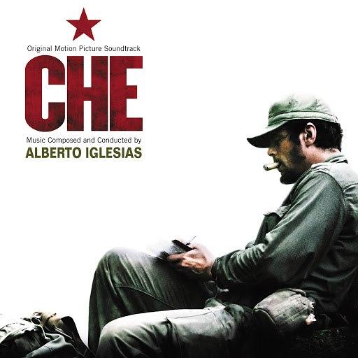 Alberto Iglesias альбом Che (Original Motion Picture Soundtrack) (Original Motion Picture Soundtrack)
