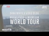 Dana White's Video Blog - MAY-MAC WORLD TOUR - Episode  3