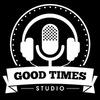 Good Times Studio [ Звукозапись | Видео | Фото]