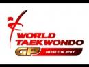 Финал. Мужчины до 68 кг .Moscow 2017 World Taekwondo Grand Prix Final -68kg Lee Dae Hoon(KOR)vs Aleksey Denisenko(RUS)