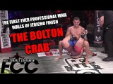 The Bolton Crab - First ever MMA 'Walls of Jericho' finish