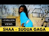 Shaa - Sugua Gaga  African Dance Music  New Tanzania Song