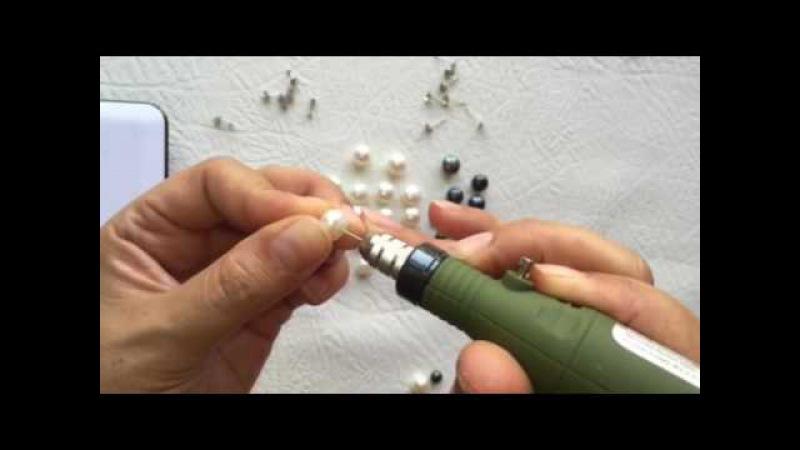 серьги с натуральным жемчугом сделать не трудно Просверлить отверстие в жемчуге