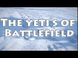 The Yetis of Battlefield - Easter eggs