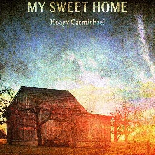 Hoagy Carmichael альбом My Sweet Home
