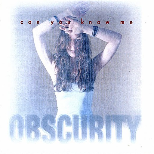 Obscurity альбом Can You Know Me