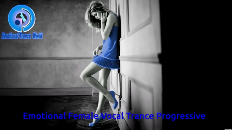 Emotional Female Vocal Trance Progressive ETW