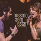 Luan Santana - Mesmo Sem Estar (part. Sandy)