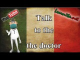 Conversation in italian between doctor and patient - Learn italian easily