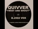 Quivver – Twist Shout (2002 Vox)