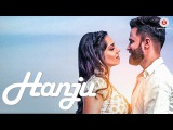Hanju - Tears Of Happiness | Official Music Video | Vanit Bakshi Ft. Svetlana Tulasi | Hargun Kaur