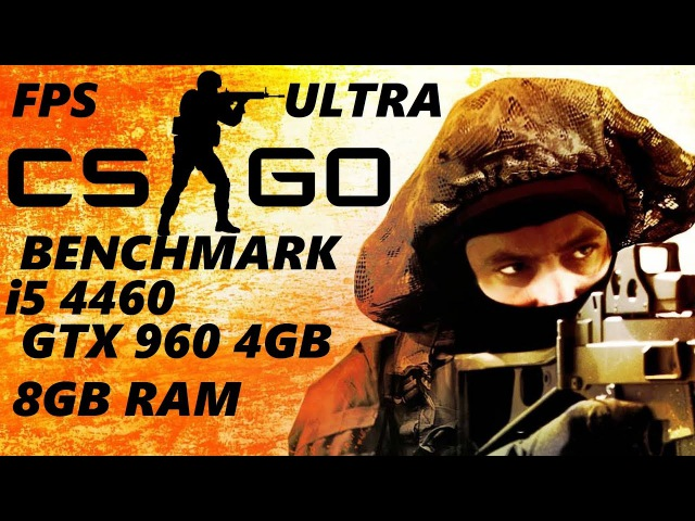 Counter strike GO.BENCHMARK.i5 4460,GTX 960 4GB,8GB RAM.ULTRA.