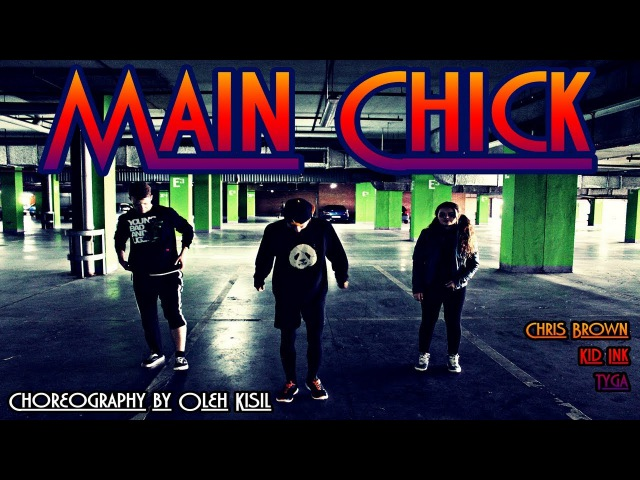 Chris Brown MAIN CHICK (ft. Kid Ink & Tyga) | Choreography by Oleh Kisil | BlueStar Dance Studio