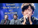 Dimash - Show must go on (Ep.3) REACTION