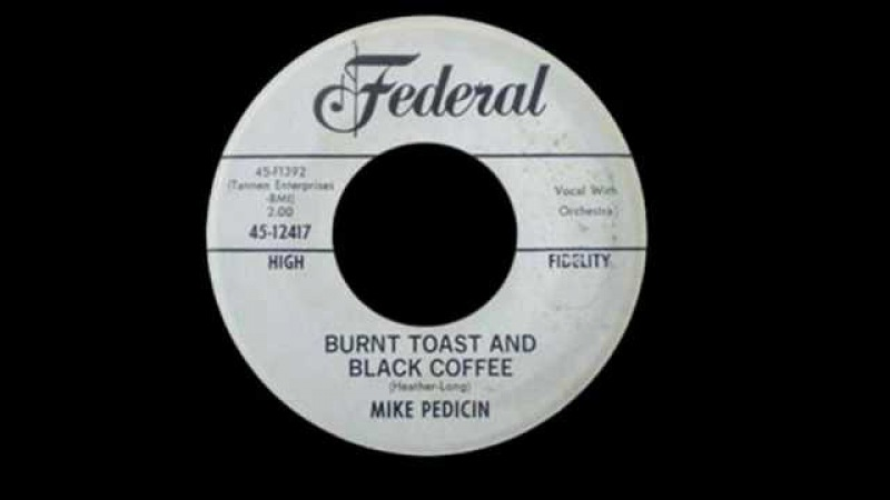Mike Pedicin - Burnt Toast And Black Coffee