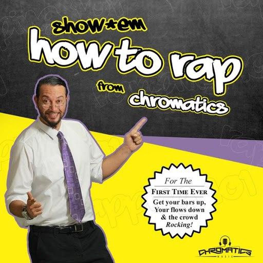 Chromatics альбом Show'em How to Rap
