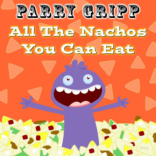 Parry Gripp альбом All the Nachos You Can Eat