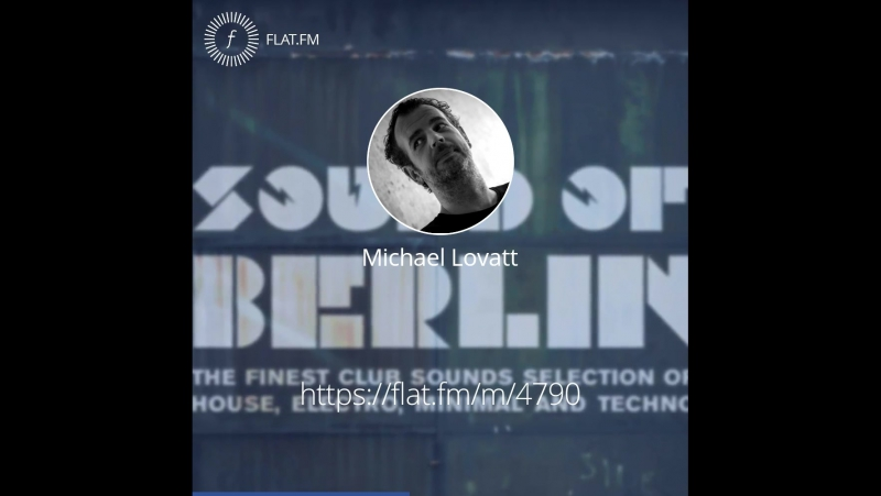 Michael Lovatt — FluxFM Sound of Berlin Mix