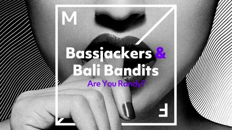 Bassjackers Bali Bandits Are You Randy смотреть онлайн без регистрации