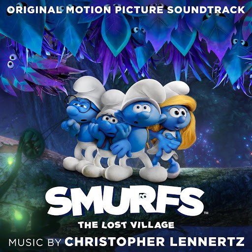 Christopher Lennertz альбом Smurfs: The Lost Village (Original Motion Picture Soundtrack)
