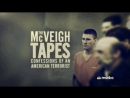 The McVeigh Tapes part one