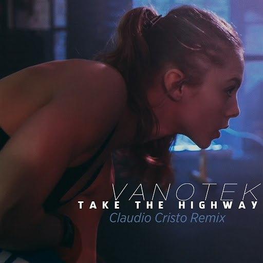 VanoTek альбом Take The Highway (Claudio Cristo Remix)