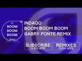 Indaqo - Boom Boom Boom (Gabry Ponte Edit)_HD.mp4