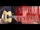 15 SUPER COOL ROCK SONGS in fingerstyle