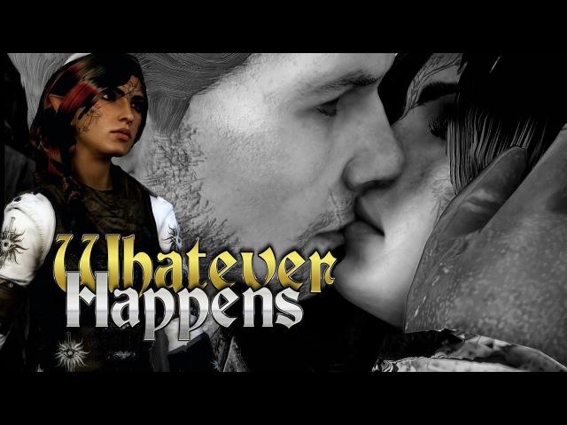 DAI Tribute; Whatever Happens (Cullen/Lavellan)