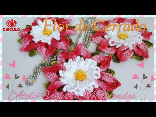 Flor do Cerrado em Crochê . Tutorial por Vanessa Marcondes .