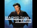 Rachid Taha - Ya Rayah Sub Espa